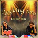 Kid Norkjen - I`m Looking Into