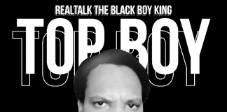 RealTalk The Black Boy King - Top Boy