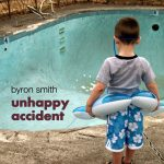 Byron Smith - Unhappy Accident