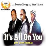 iRoc Omega - It's All On You feat. Snoop Dogg & Dre' Rock