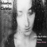 Johnathan Christian - Every Day it Rains