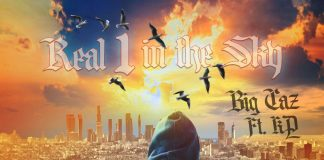 Big Caz - Real 1 N The Sky Ft.Kp