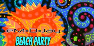 Em D Jay - Beach Party