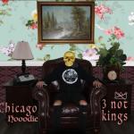 3 Not Kings - Chicago Hoodie