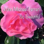 John Michael Ferrari - So Beautiful