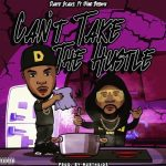 Dante Stackz - Can't Take The Hustle Ft Nino Brown