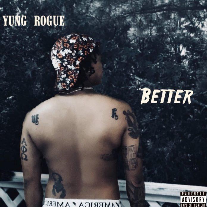 Yung Rogue - Better