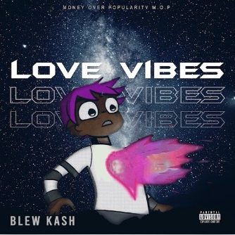Blew Kash - Love Vibes