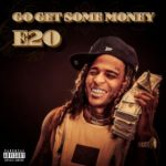 E20 - Go Get Some Money