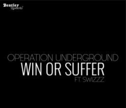 Operation Underground - Win or Suffer