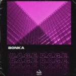 Bonka - R.A.G.E.