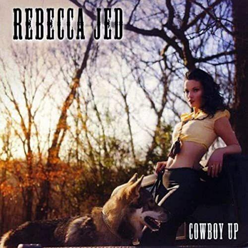 Rebecca Jed - Cowboy Up
