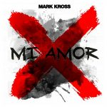 Mark Kross - Mi Amor