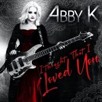 Abby K - I Thought That I Loved You