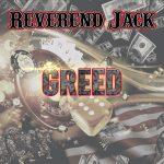 Reverend Jack - Greed