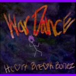HeartBreak Bonez - War Dance