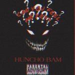 Huncho Bam - Can You Feel Me Yet?