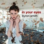 Byron Smith - In Your Eyes