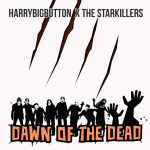 HarryBigButton X The StarKillers - Dawn Of The Dead (Collab version)