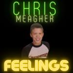 Chris Meagher - Feelings