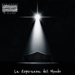 Mariannah y Diego - La Esperanza del Mundo
