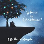 Dave Molter & Al Snyder - Where Is Christmas