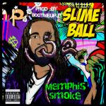 Memphis Smoke - Slime Ball