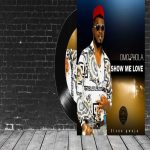 Omo Phola - Show Me Love