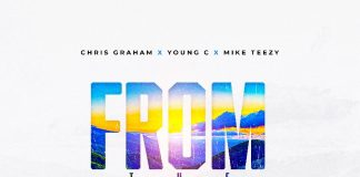 Chris Graham- From The Hills (feat Young C & Mike Teezy)