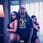Dollaz Da Deejay- All of me