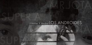 JJavier y Andiel Los Androides - Reconoces El Sonido