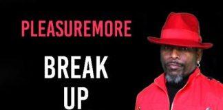 PleasureMore - Break Up to Make Up