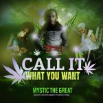 Mystic The Great - Call It What You Want