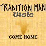 Tradition Man Wolo - Come Home