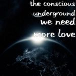 The Conscious Underground - We Need More Love