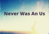 Jack Rootes - Never Was an Us