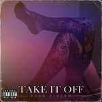 Kush Dinero - Take It Off