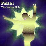Paliki - THE WARM HOLE