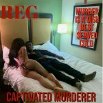 REG - Captivated Murderer (Review)