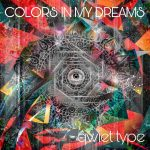 Qwiet Type - Colors in My Dreams