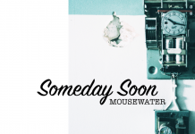 Mousewater - Someday Soon