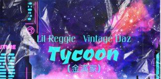 Lil Reggie & Vintage Daz - Tycoon