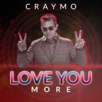 Craymo - Love You More