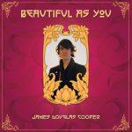 James Douglas Cooper – Beautiful As You