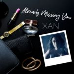 Xan - Already Missing You