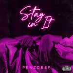 PENZDEEP FEAT OHSHUN - Stay in It