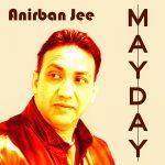 Anirban Jee - Mayday