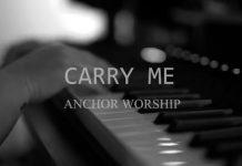 Anchor Worship - Carry Me