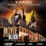 Kawan ft Valentine, Fastlane Jookz & Eddy Books - Movie on the Block