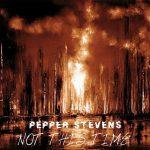 Pepper Stevens - Not This Time